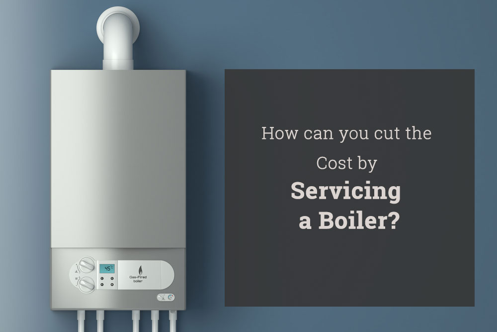 How can you cut the Cost by Servicing a Boiler